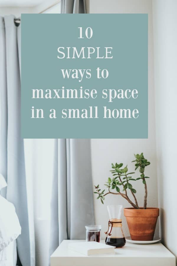 ways to maximise space in a small home