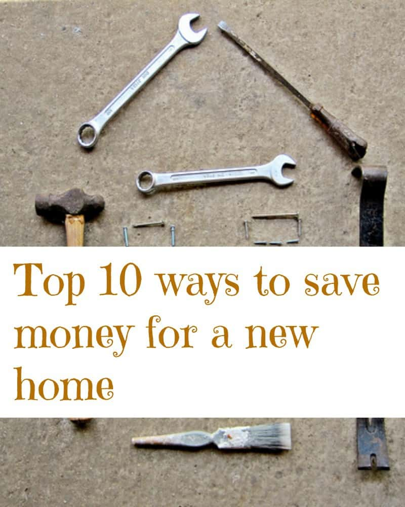 10 ways to save money for a new home