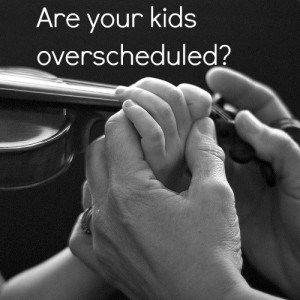 overscheduled kids