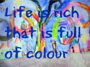 life is rich, colour quote, wealth quote, vitality quote