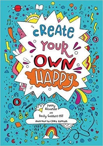 create your own happy, becky goddard, becky goddard-Hill, penny alexander