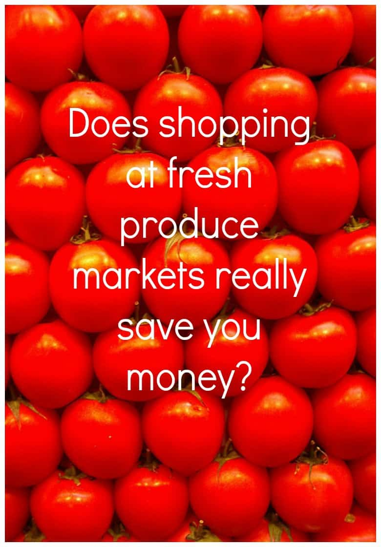 Does shopping at fresh produce markets really save you money