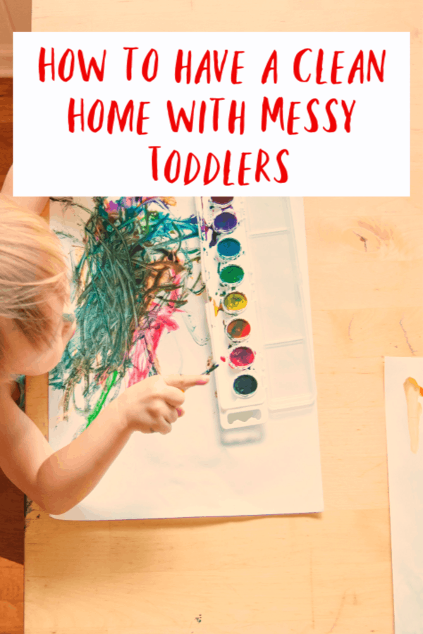 Clean Home with Messy Toddlers