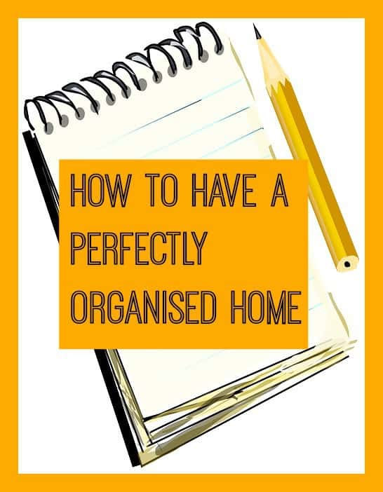 How to have a perfectly home organised home