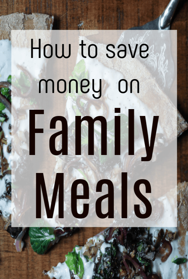 How to save money on family meals, brilliant budgeting tips to help you make savings on your family meals #thriftyfood #foodbudgeting #familymeals #moneyhacks