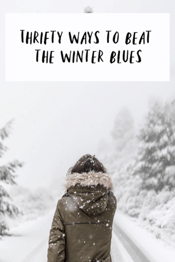 Thrifty ways to beat the winter blues