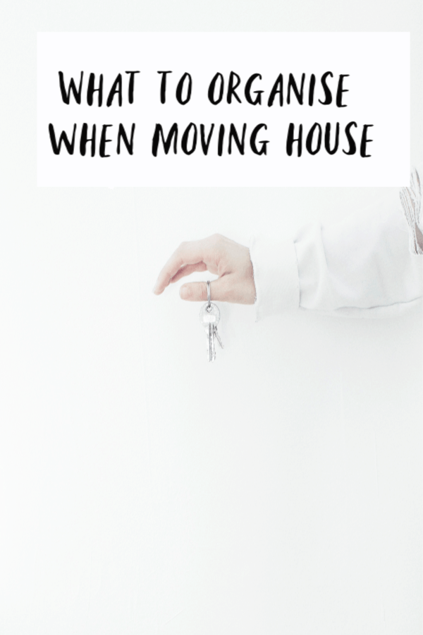 What to organise when moving house