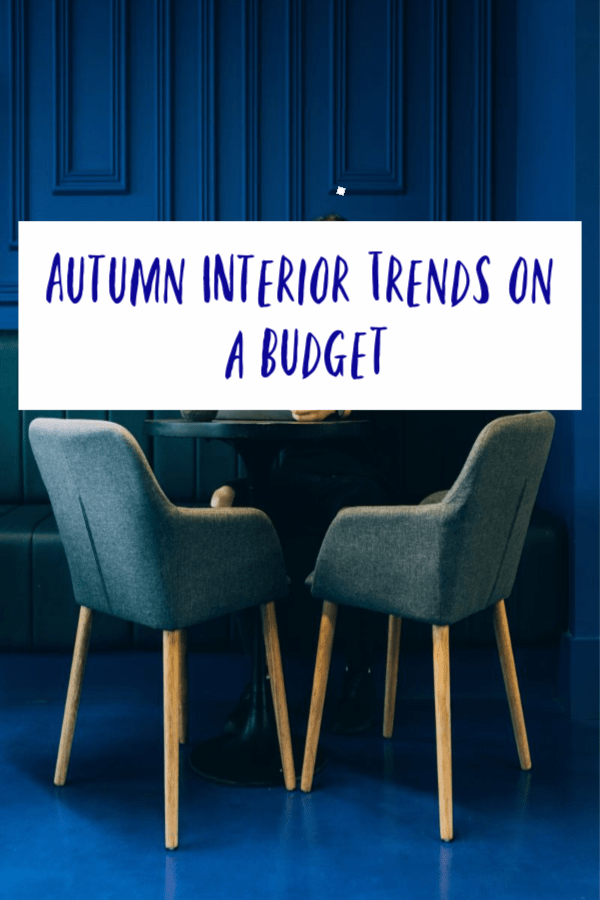 Autumn Interiors Trends on a Budget