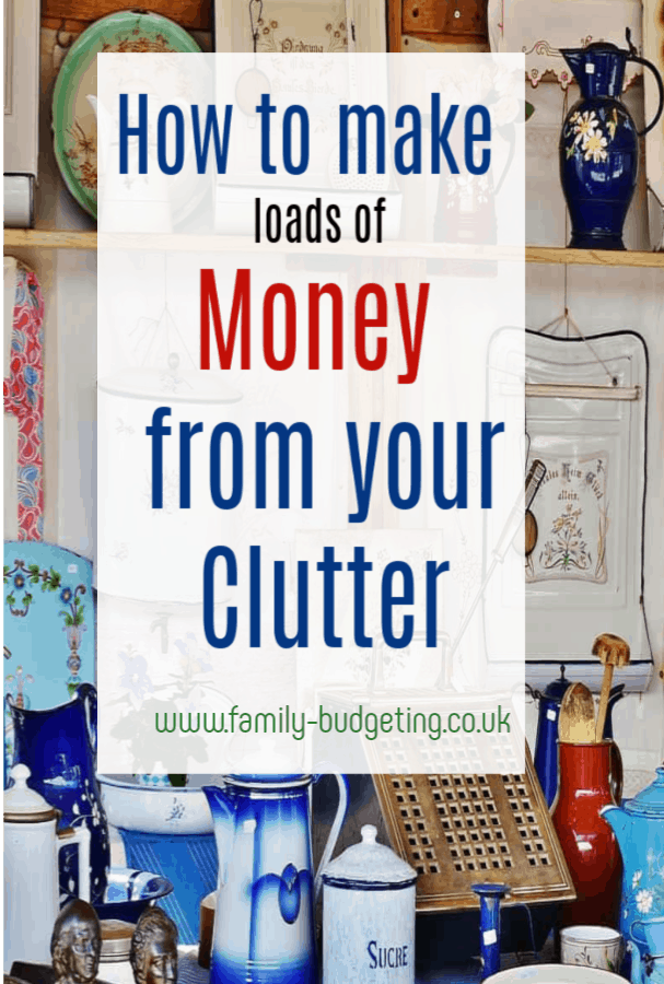 How to make the MOST money from decluttering, Money from decluttering, if you are looking to make lots of money from your clutter you have to read this - full of money making tips you will be so plaeased to declutter! #declutter #clutter #decluttering #makingmoney #moneyhacks