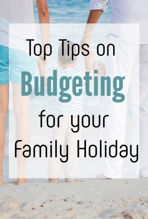 budgeting for your family holiday, top tips on how to get the best holiday for your money #budgetvacation #budgetholidatys