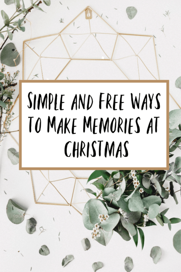 Simple and Free Ways to Make Memories at Christmas, thrifty Christmas, Christmas on a budget, frugal Christmas