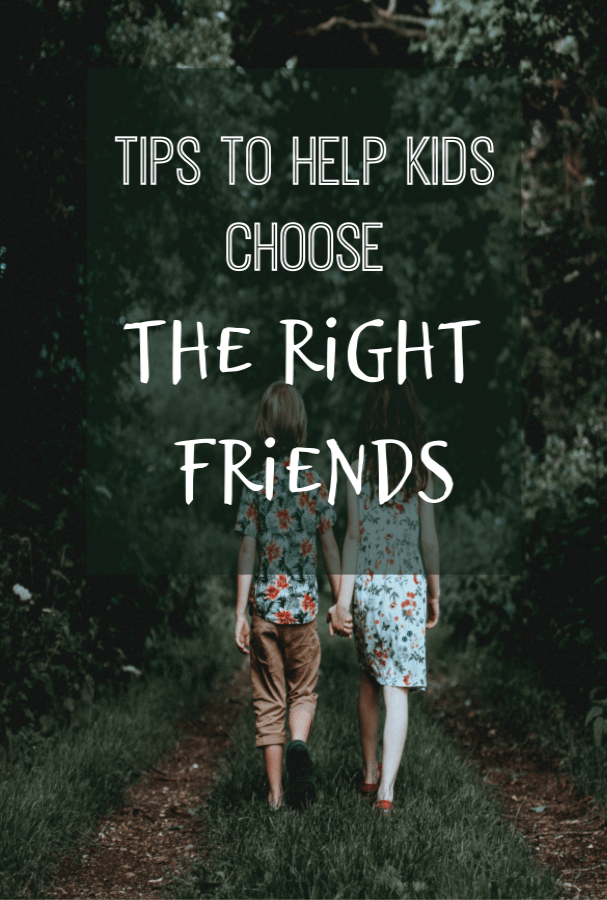 help kids choose the right friends, simple tips to help kids choose poitive, healthy and supportive friendships #friends #friendship