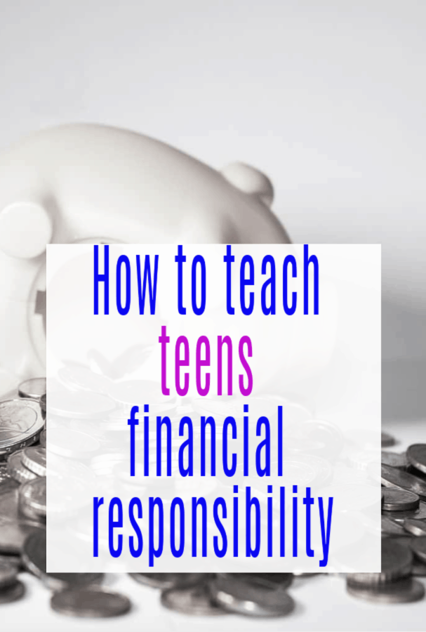Teaching Teenagers about Financial Responsibility