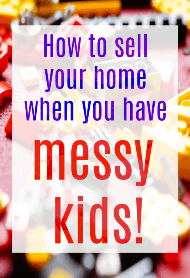 How to sell your house despite the messy kids