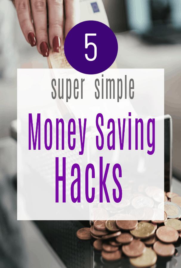 Simple Money Saving Hacks