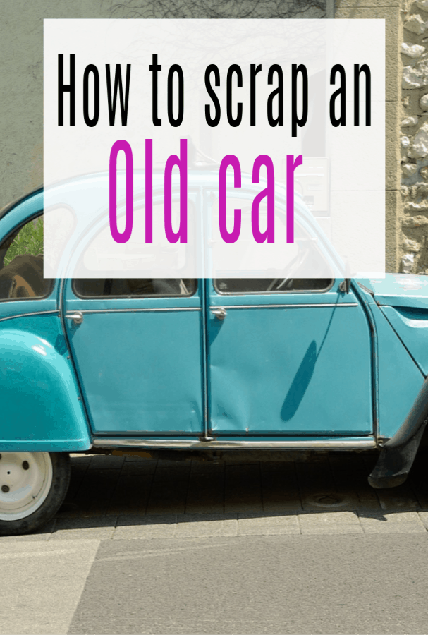 How to scrap an old car