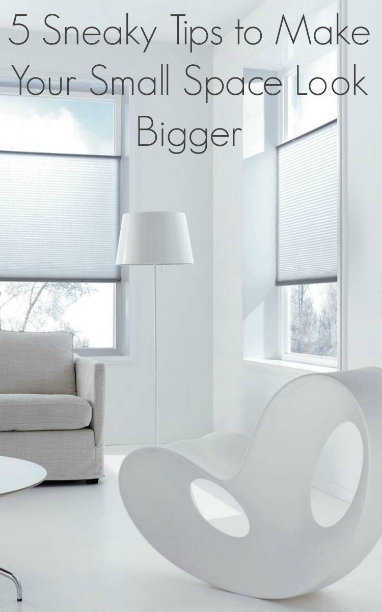 small space look bigger, Sneaky Tips to Make Your Small Space Look Bigger