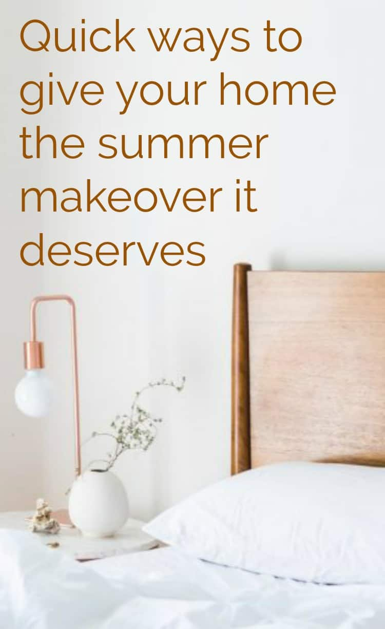 Quick ways to give your home a summer makeover
