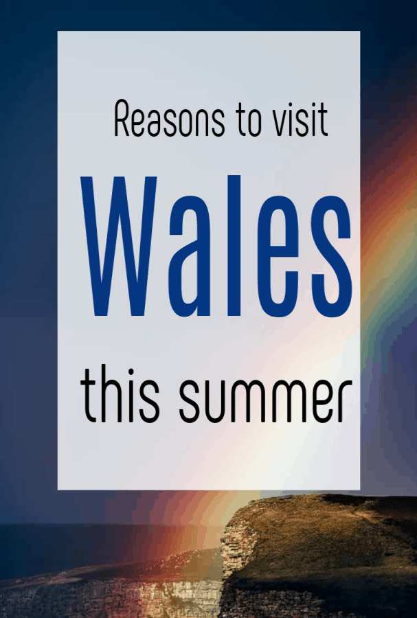 reasons to visit Wales Summer 2019